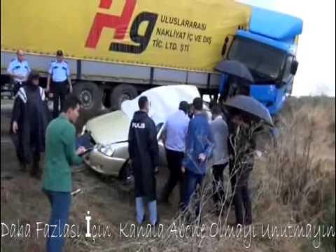 Trafik Kazasında Aynı Aileden 4 Kişi Hayatını Kaybetti ! (2015)