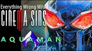 Everything Wrong With CinemaSins: Aquaman in 15 Minutes or Less