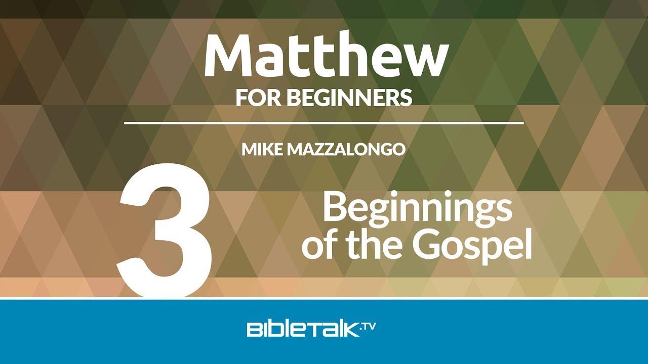 3. Beginnings of the Gospel