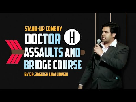 Doctor Assaults and Bridge Course