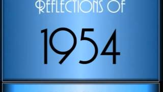 Reflections Of 1954 ♫ ♫ [65 Songs]