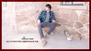 Morgan Evans All I Want For Christmas Is You