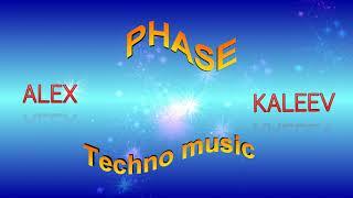 Techno music  kaleev alekcey  (PHASE)