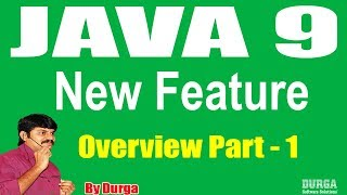Java 9 New  Features || Session -1 || Overview Part - 1 by Durgasir