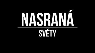 Video SVĚTY - Nasraná (Official Lyric Video)