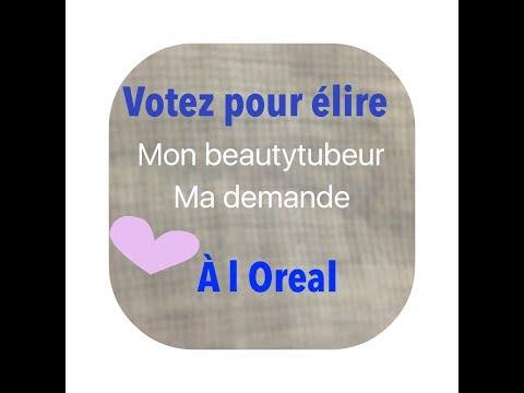 Votez pour élire mon BeautyTubeur,  Je supplie l'Oréal