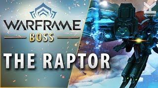 Warframe - Boss - The Raptor - Naamah (Europa)