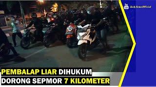 VIDEO - Pembalap Liar Dihukum Dorong Sepmor Tujuh Kilometer