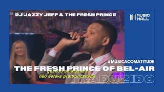 DJ Jazzy Jeff & Will Smith - Fresh Prince of Bel Air [Um Maluco no Pedaço] (Legendado/Tradução)