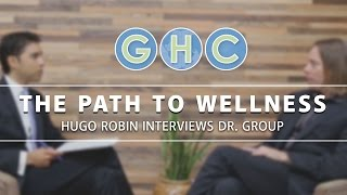 The Path to Wellness: Dr. Edward Group & Hugo Robin Interview