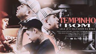 MC Lele JP & Salvador da Rima - Tempinho Bom (Clipe Oficial)