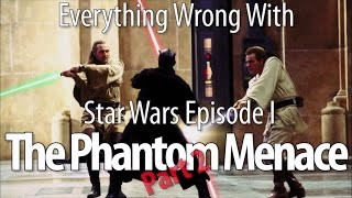 Everything Wrong With Star Wars Episode I: The Phantom Menace, Part 2