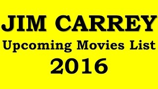 Jim Carrey Upcoming Movies 2016