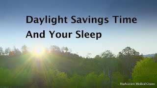 Daylight Saving Time affects your sleep and health