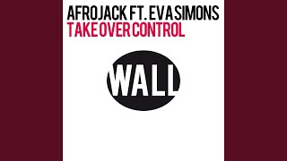 Take Over Control (feat. Eva Simons) (Extended Vocal Mix)