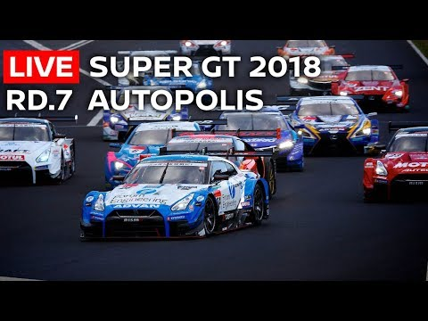 2018 SUPER GT FULL RACE - RD 7 -AUTOPOLIS - LIVE, ENGLISH COMMENTARY.