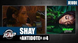 """Planète Rap   Shay """"Antidote"""" #Jeudi"""