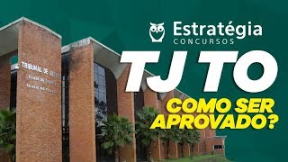 Concurso TJ TO: Como ser aprovado?