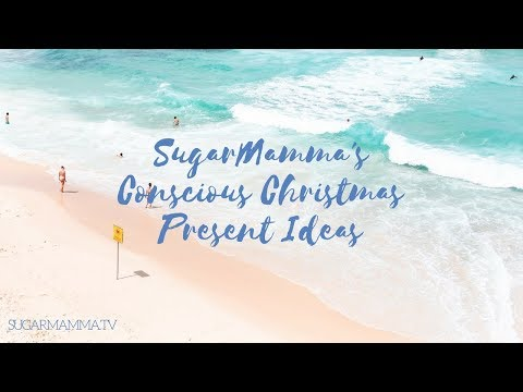 Conscious Christmas Present Ideas  To Keep Your Budget In Check    SugarMamma.TV