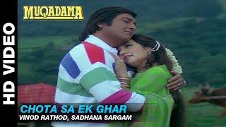 Chota Sa Ek Ghar - Muqadma   Vinod Rathod, Sadhana