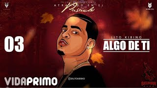 Algo De Ti (Audio) - Lito Kirino (Video)