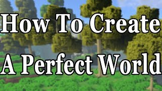 How To Create A Perfect World