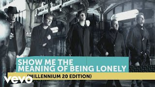 Backstreet Boys   Show Me The Meaning Of Being Lonely (Millennium 20 Edition)