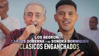 Los Negroni ft  Carlos Goberna y su Sonora Borinquen - Enganchados