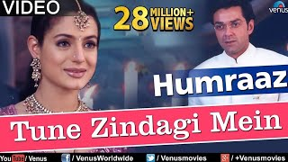 Tune Zindagi Mein Full Video Song : Humraaz | Bobby Deol