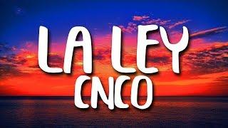 CNCO   La Ley (Letra)