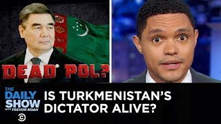 Turkmenistan's Leader Wants Everyone to Know He's Alive | The Daily Show