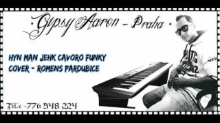 Gipsy Aaron - Hyn Man Jekh Čavoro |2016| Funk