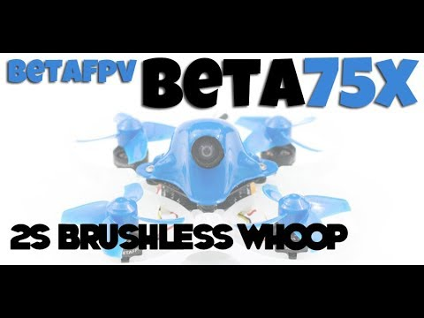 betafpv-beta75x-review--grandaddy-of-all-brushless-tiny-whoops