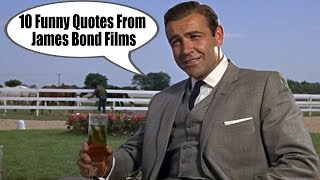 Ten Funny Quotes From James Bond Films