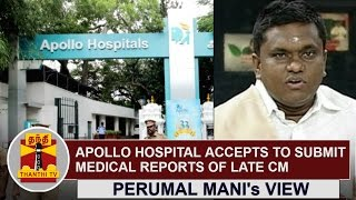 Perumal Manis View  Apollo Hospital Accepts To Submit Medical Reports Of Late CM Jayalalithaa