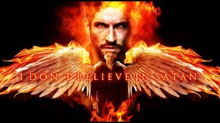 LUCIFER - I don't believe in Satan - Knightvision1228