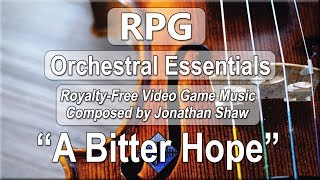 "Free Video Game Music - ""A Bitter Hope"" (RPG Orchestral Essentials)"