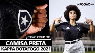 Camisa preta do Botafogo/Kappa 2021 [ENSAIO COMPLETO]