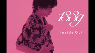 """13.3g """"Inside Out"""" (Official Music Video)"""