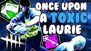 Once Upon A Toxic Laurie   Dead By Daylight