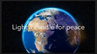 """Video thumbnail of """"Light a Candle for Peace"""""""