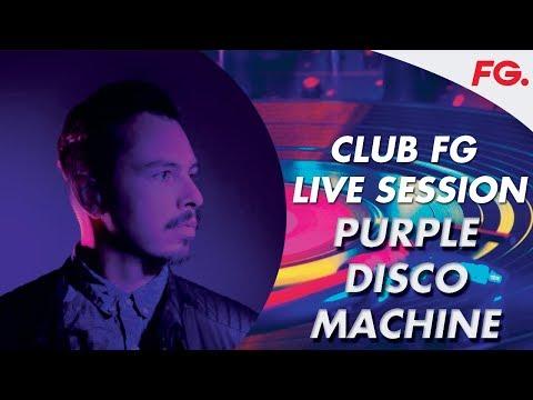PURPLE DISCO MACHINE | CLUB FG LIVE MIX