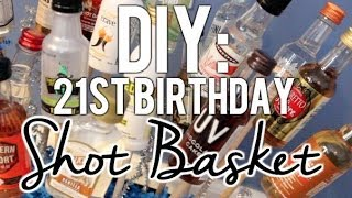 DIY | 21st Birthday Shot Basket/Present