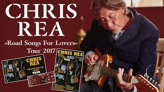 "Chris Rea ""Road Songs for Lovers"" Tour 2017"