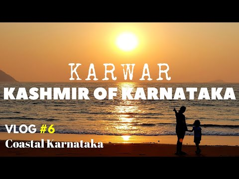 Karwar - Kashmir of Karnataka | Best Places to Visit | Coastal Karnataka VLOG#6