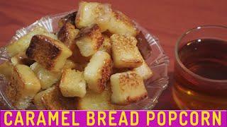Caramel Bread Popcorn