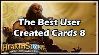 [Hearthstone] The Best User Created Cards 8