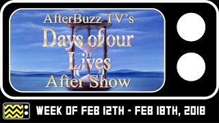 Days Of Our Lives for Week of Week of Feb 12th - Feb 18th, 2018  Review & AfterShow | AfterBuzz TV