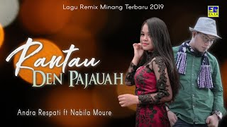 Andra Respati & Nabila Moure - Rantau Den Pajauah [Lagu Remix Minang Terbaru 2019] Official Video