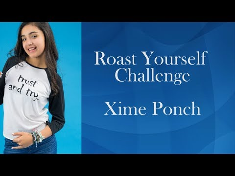 Xime Ponch | ROAST YOURSELF CHALLENGE (LETRA)